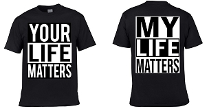 Your Life Matters - My Life Matters